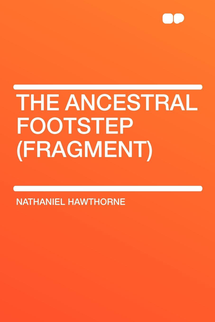Фото - Hawthorne Nathaniel The Ancestral Footstep (fragment) fragment pattern table cloth