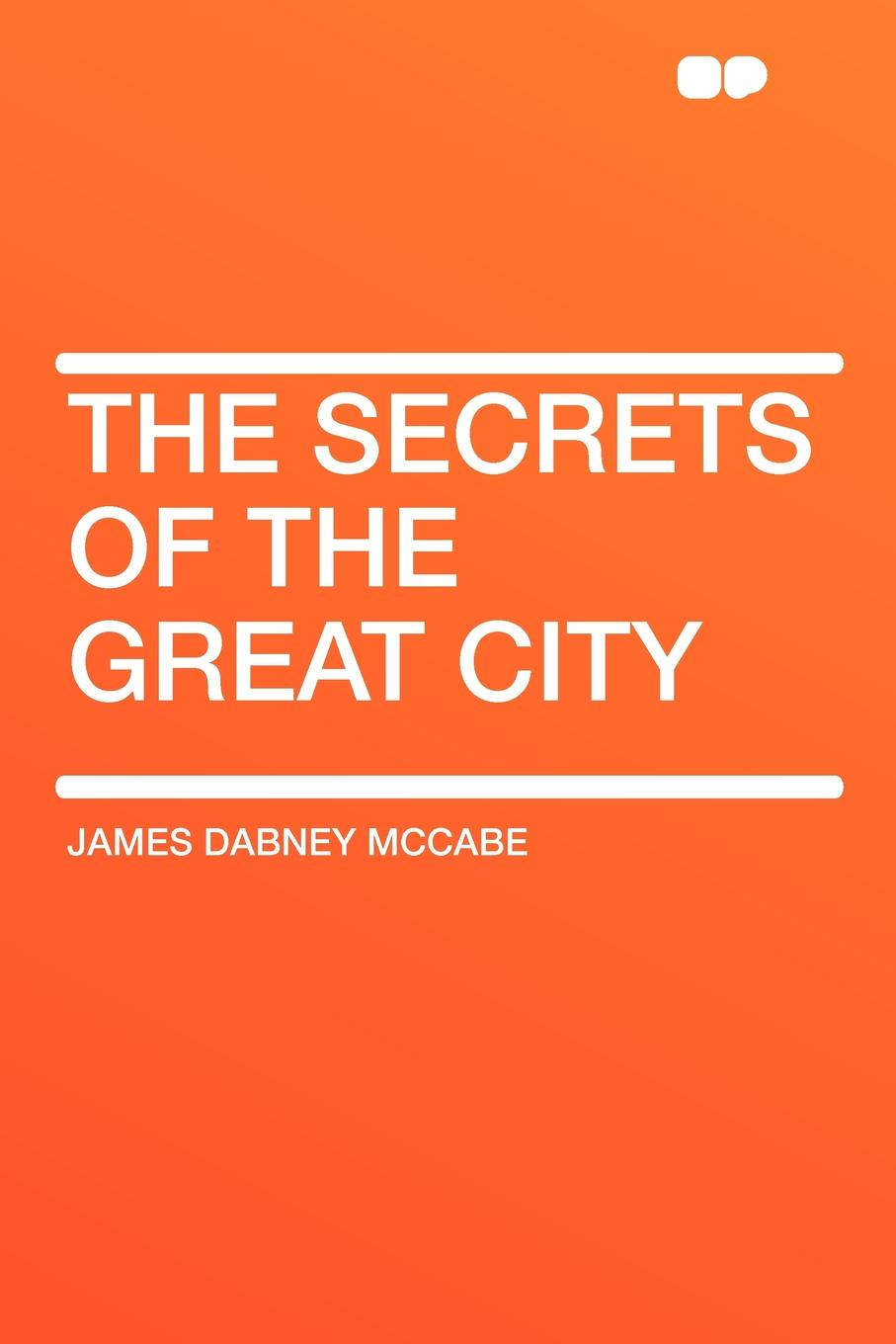 цены James Dabney McCabe The Secrets of the Great City