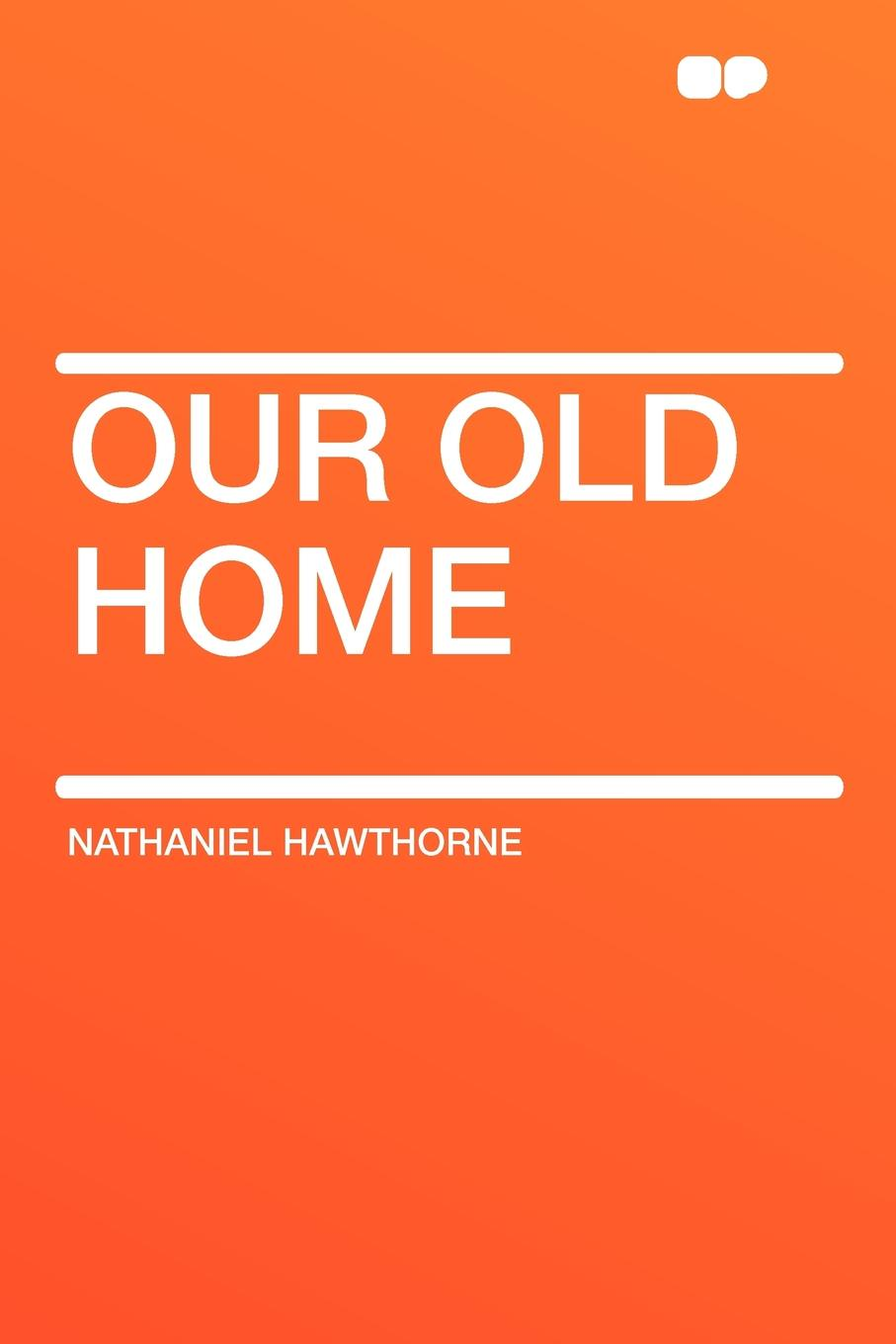 Hawthorne Nathaniel Our Old Home