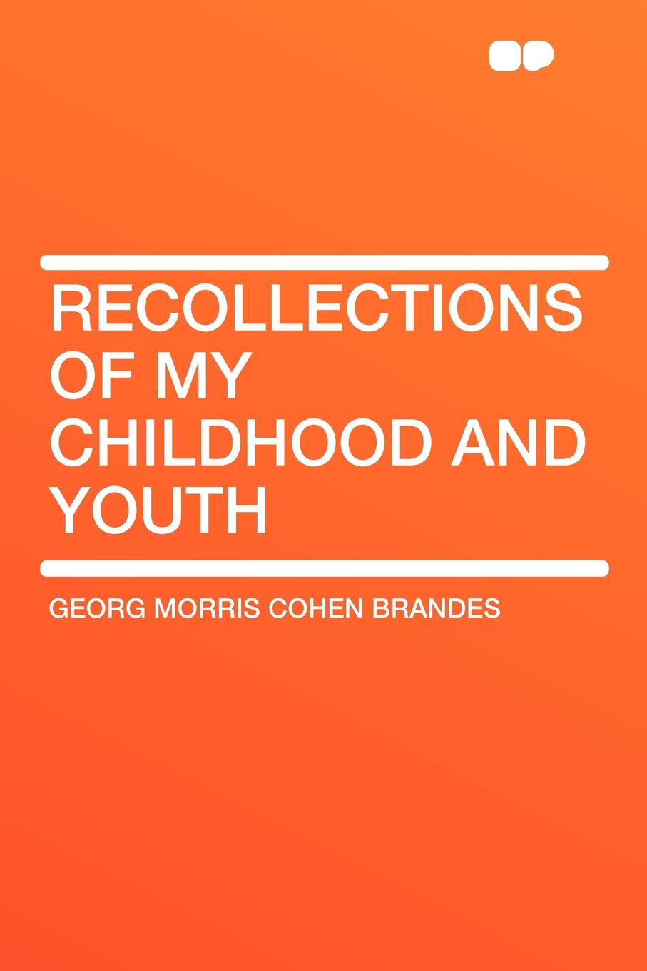 Georg Morris Cohen Brandes Recollections of My Childhood and Youth tolstoy l childhood boyhood youth