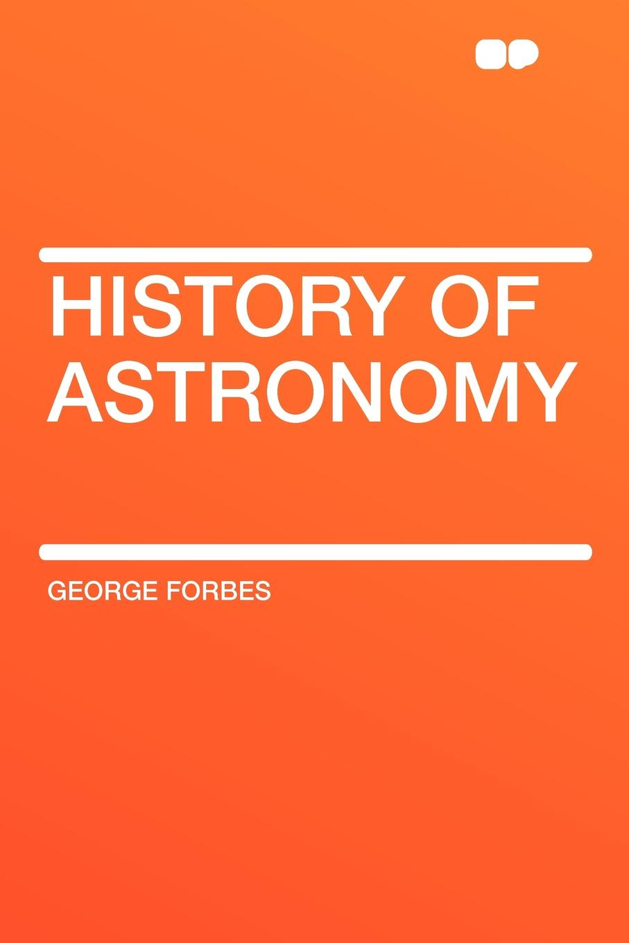 George Forbes History of Astronomy