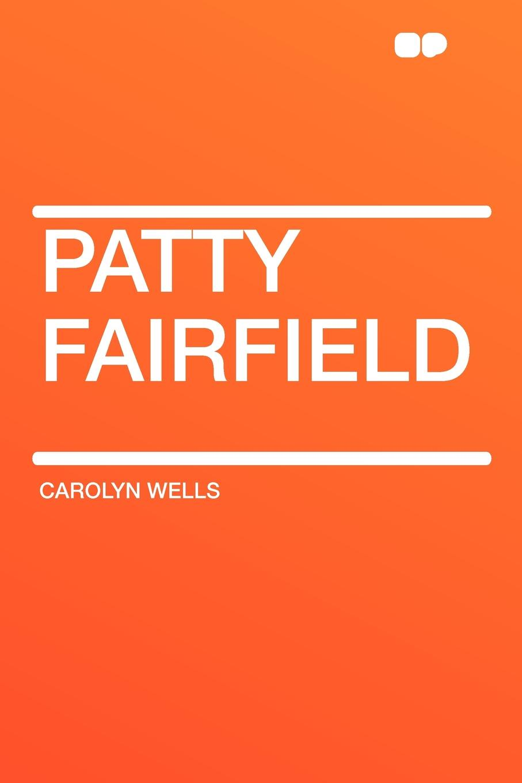 Carolyn Wells Patty Fairfield patty salier the sex test