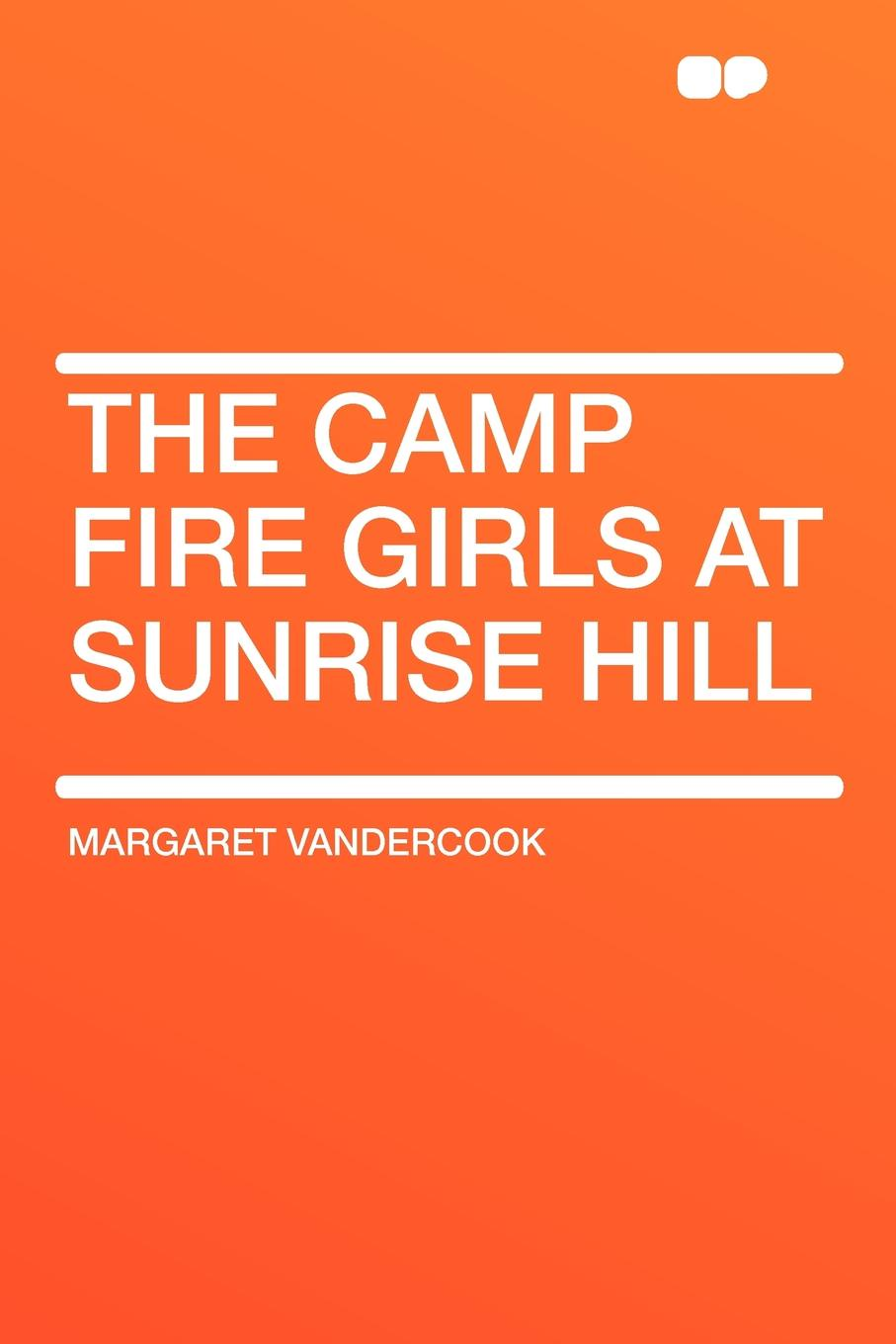 Margaret Vandercook The Camp Fire Girls at Sunrise Hill lemax village collection camp fire battery operated 04273