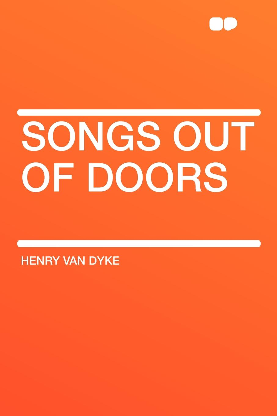 Henry Van Dyke Songs out of Doors henry van dyke the poetry of tennyson