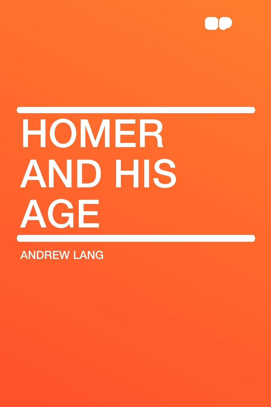 Andrew Lang Homer and His Age leslie swanson racing homer topics volume ii racing homer facts and secrets