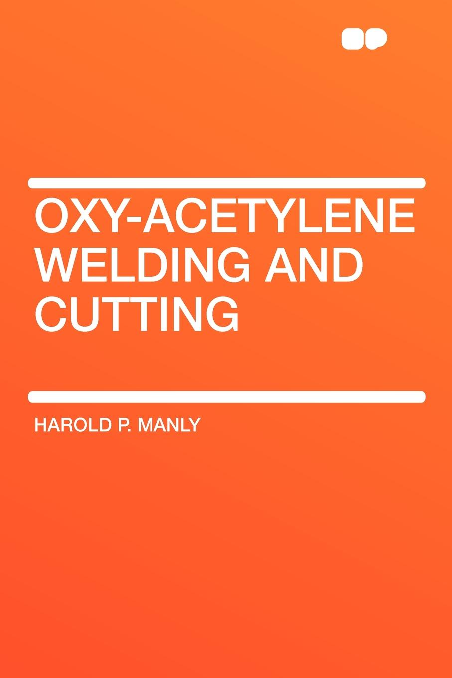 цена на Harold P. Manly Oxy-Acetylene Welding and Cutting