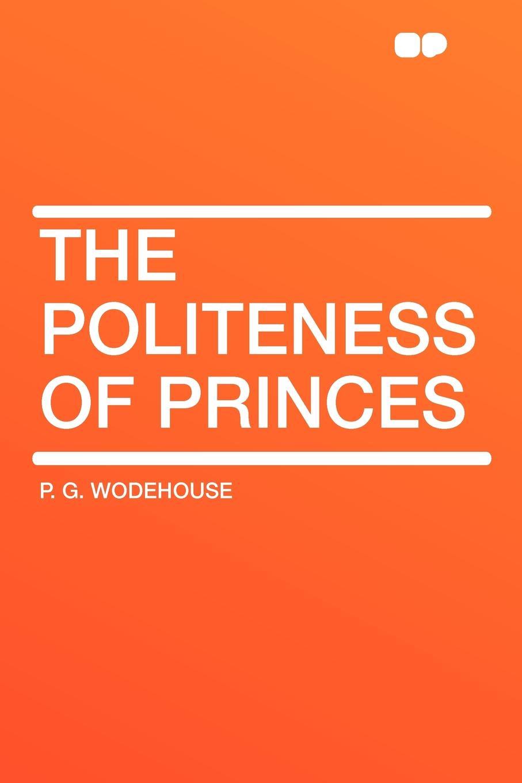 цена на P. G. Wodehouse The Politeness of Princes
