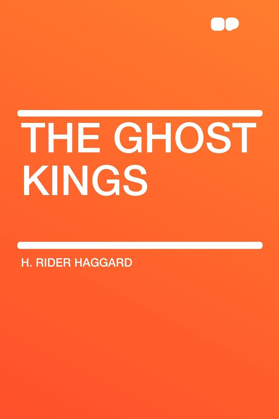 H. Rider Haggard The Ghost Kings maurier d the kings general
