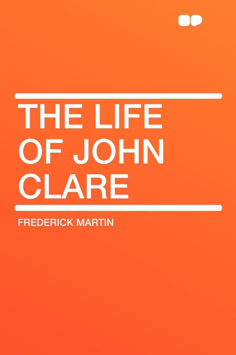 Frederick Martin The Life of John Clare