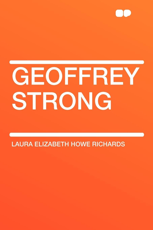 Laura Elizabeth Howe Richards Geoffrey Strong