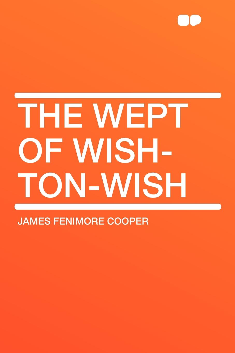 James Fenimore Cooper The Wept of Wish-Ton-Wish the fire wish