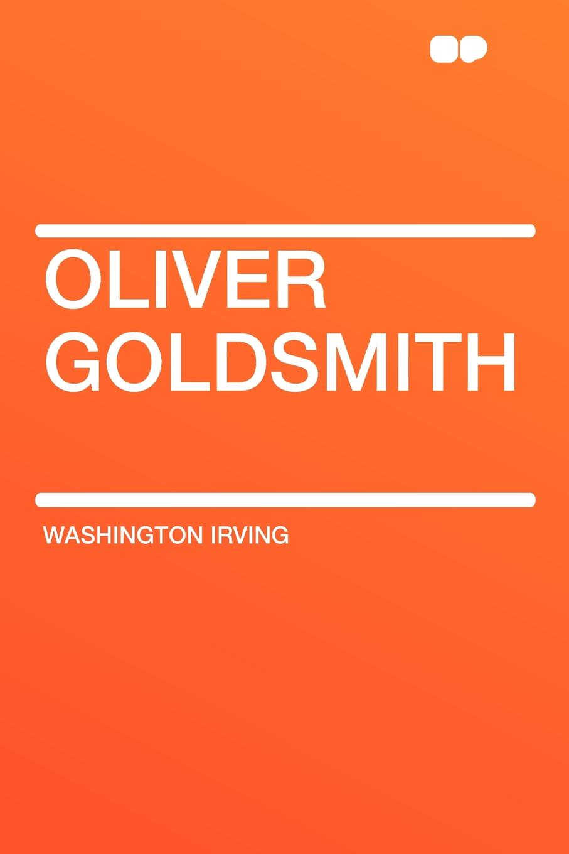 Washington Irving Oliver Goldsmith oliver goldsmith instructions sur l histoire d angleterre т 1