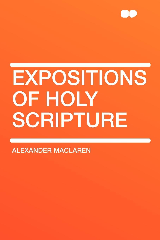 Alexander Maclaren Expositions of Holy Scripture