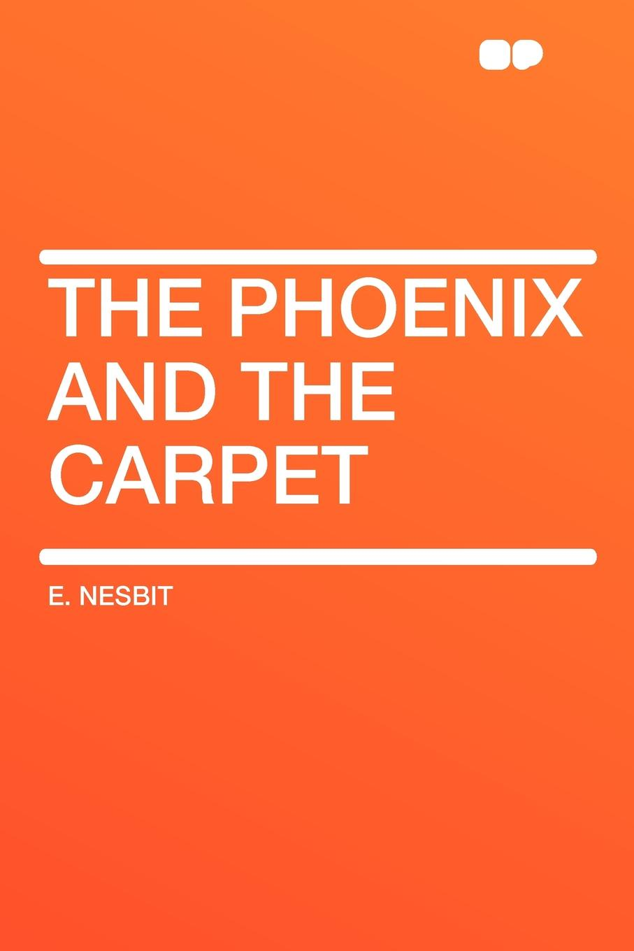 Фото - E. Nesbit The Phoenix and the Carpet сувениры народности вай dragon and phoenix hp0010