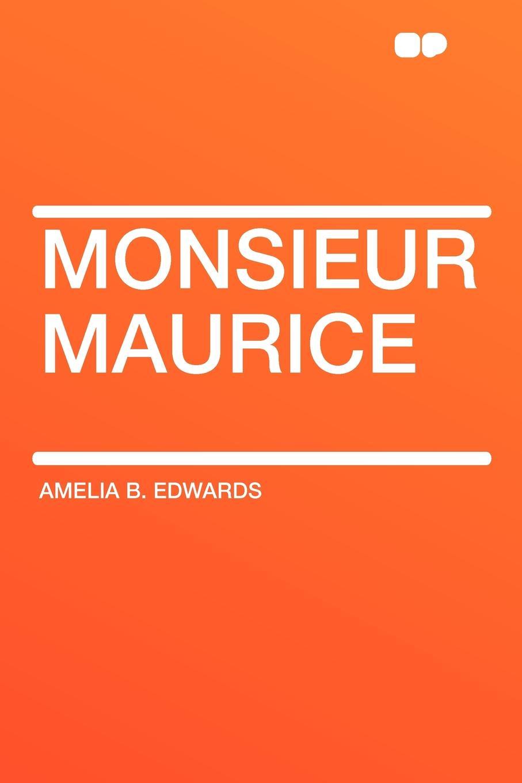 Amelia B. Edwards Monsieur Maurice