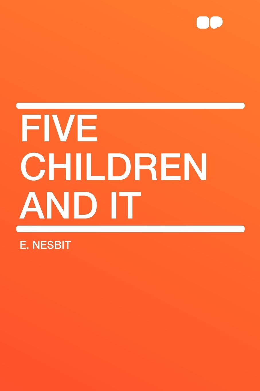 лучшая цена E. Nesbit Five Children and It