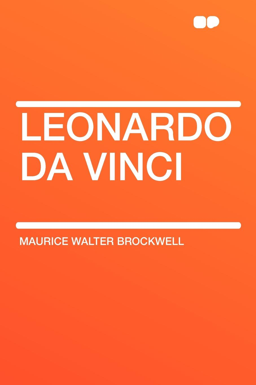 Maurice Walter Brockwell Leonardo Da Vinci