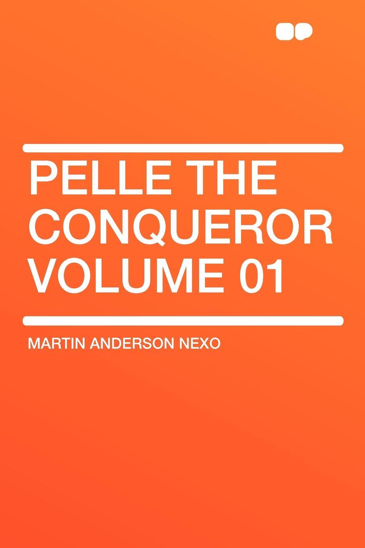 Martin Anderson Nexo Pelle the Conqueror Volume 01 the conqueror