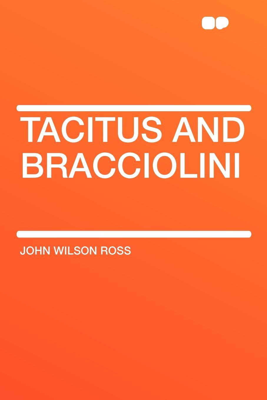 John Wilson Ross Tacitus and Bracciolini