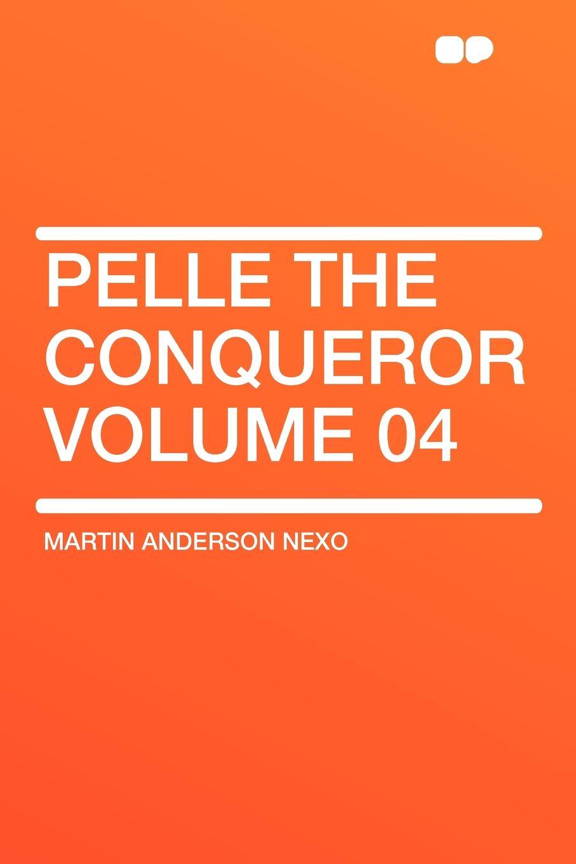 Martin Anderson Nexo Pelle the Conqueror Volume 04 the conqueror