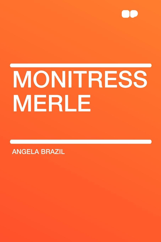 где купить Angela Brazil Monitress Merle по лучшей цене