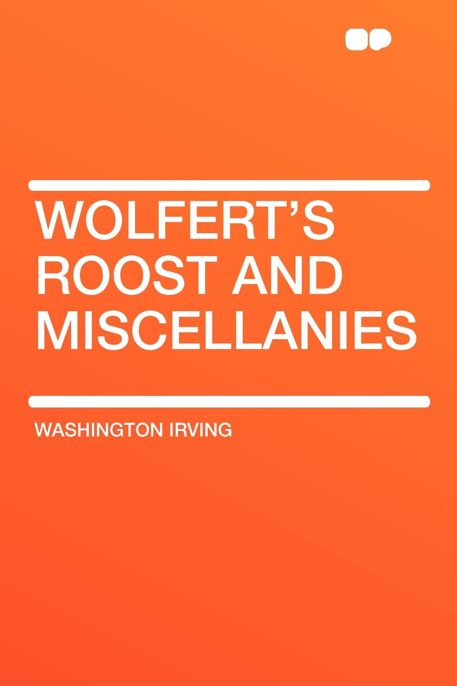Washington Irving Wolfert's Roost and Miscellanies washington irving wolfert s roost and miscellanies