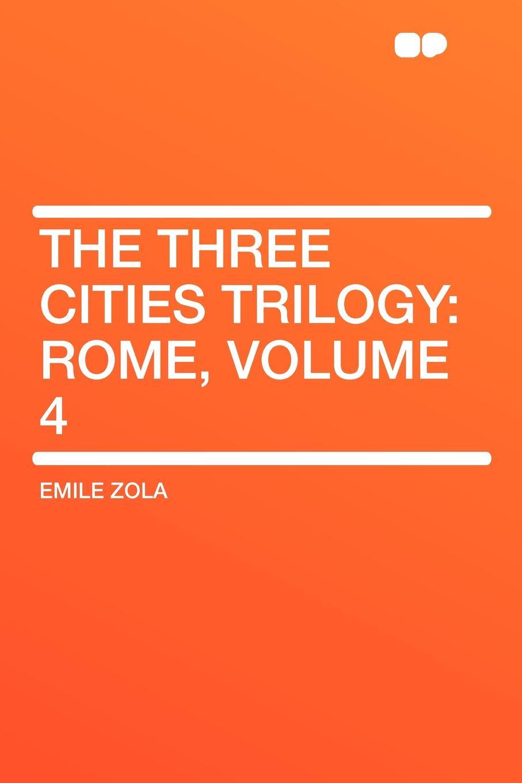 Emile Zola The Three Cities Trilogy. Rome, Volume 4 three man 4