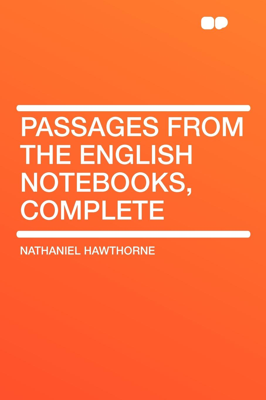 Hawthorne Nathaniel Passages from the English Notebooks, Complete hawthorne nathaniel passages from the english notebooks complete