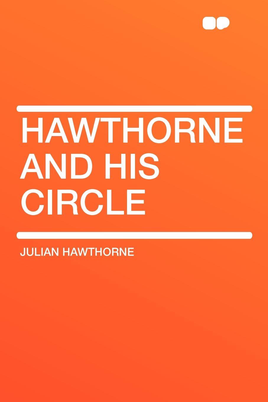 Julian Hawthorne and His Circle