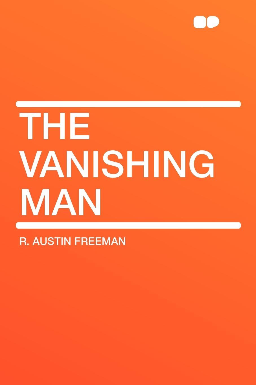 R. Austin Freeman The Vanishing Man the vanishing of ethan carter