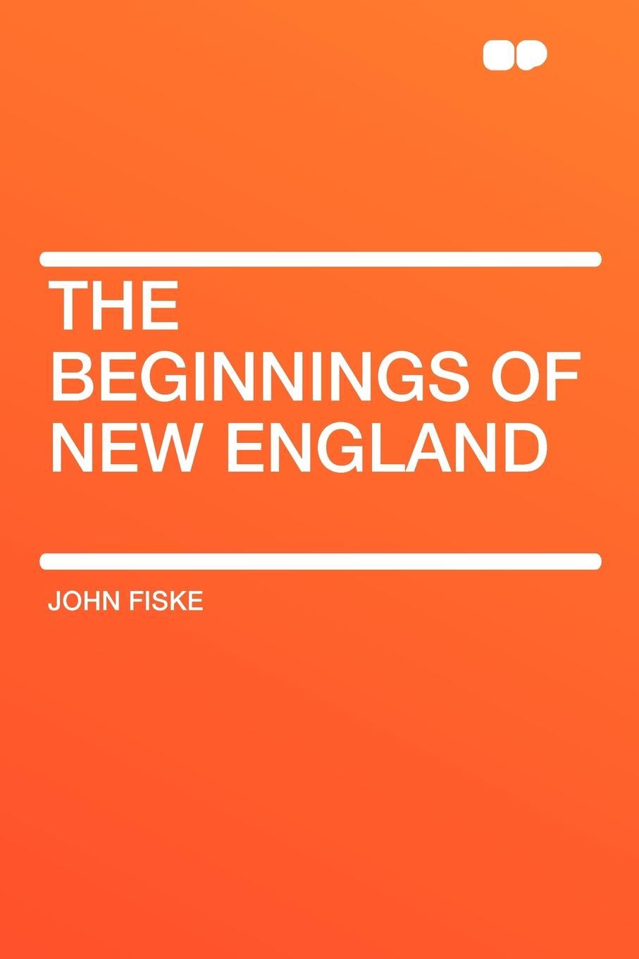 John Fiske The Beginnings of New England insight guides new england