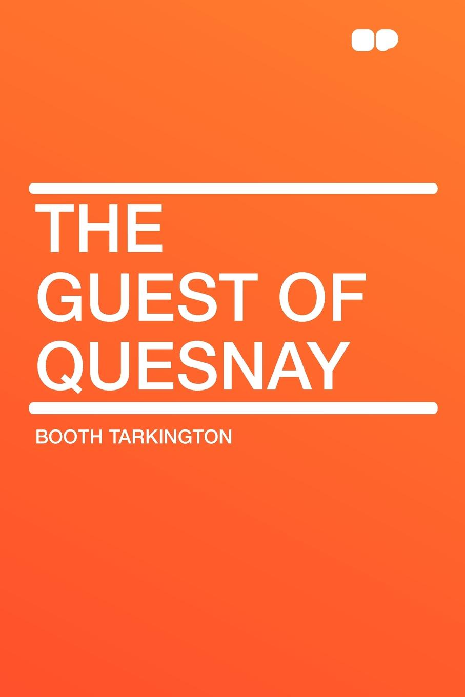 Booth Tarkington The Guest of Quesnay guest