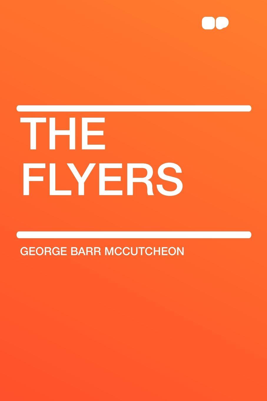 George Barr McCutcheon The Flyers richard mousseau sky flyers