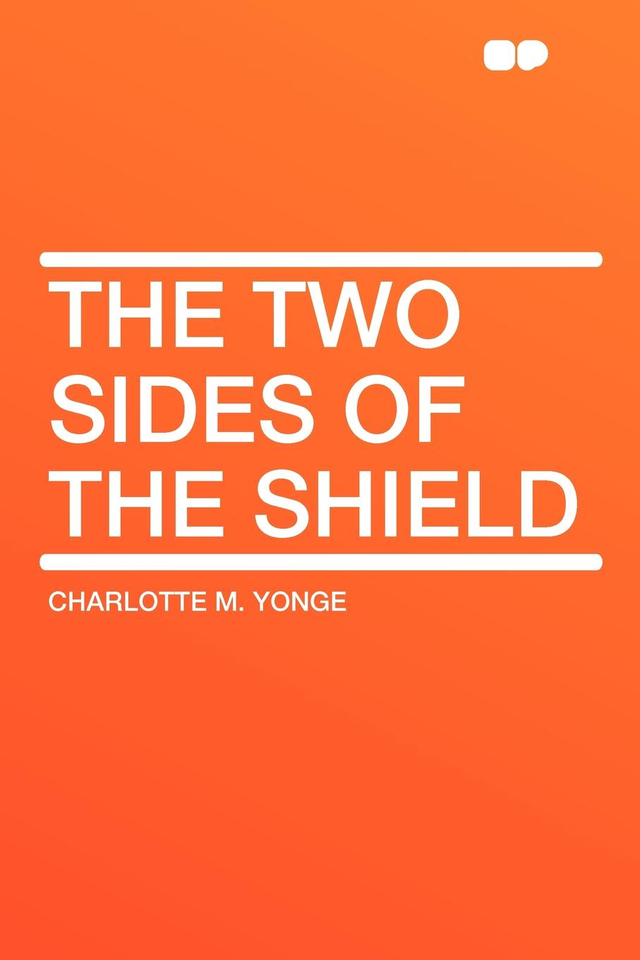 Charlotte M. Yonge The Two Sides of the Shield