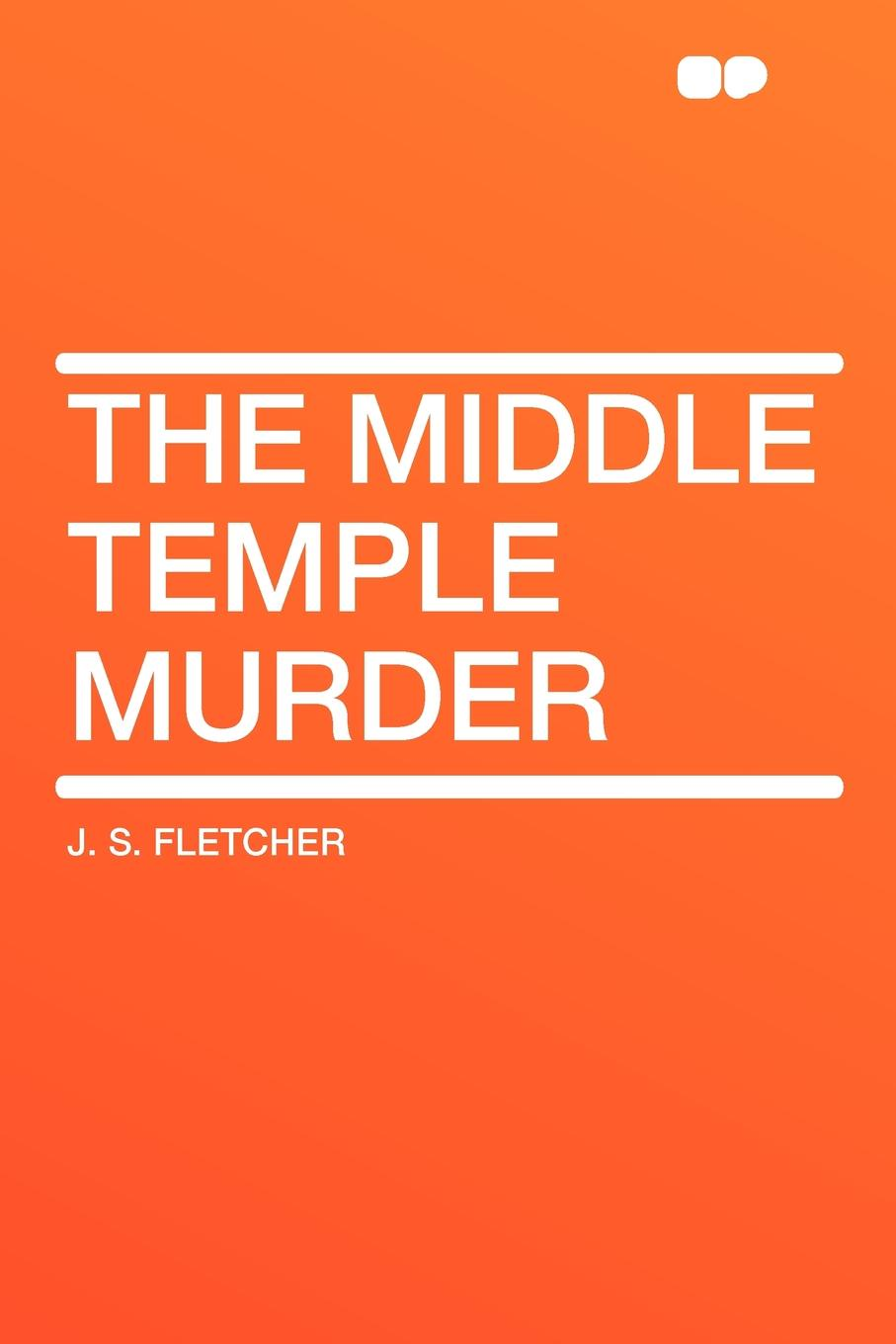 J. S. Fletcher The Middle Temple Murder murder calls on the temple mount