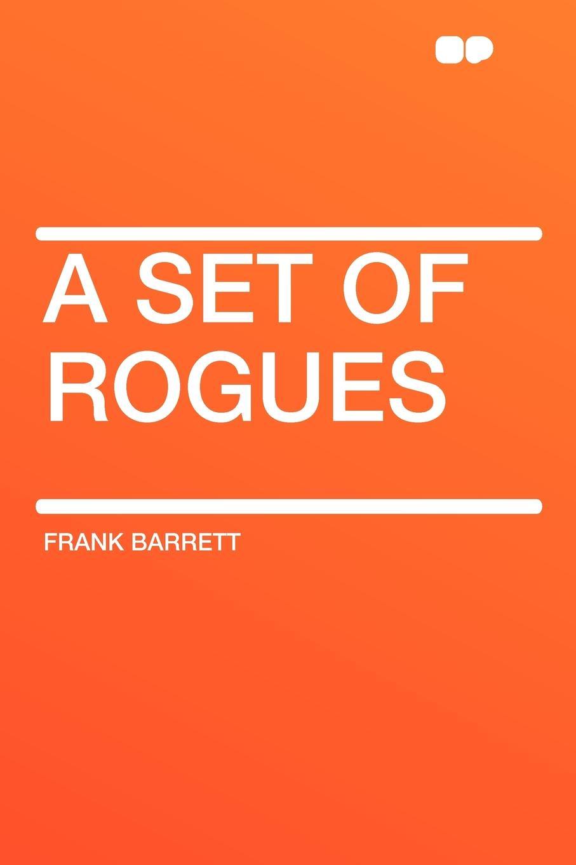 Frank Barrett A Set of Rogues susan mallery desert rogues part 1