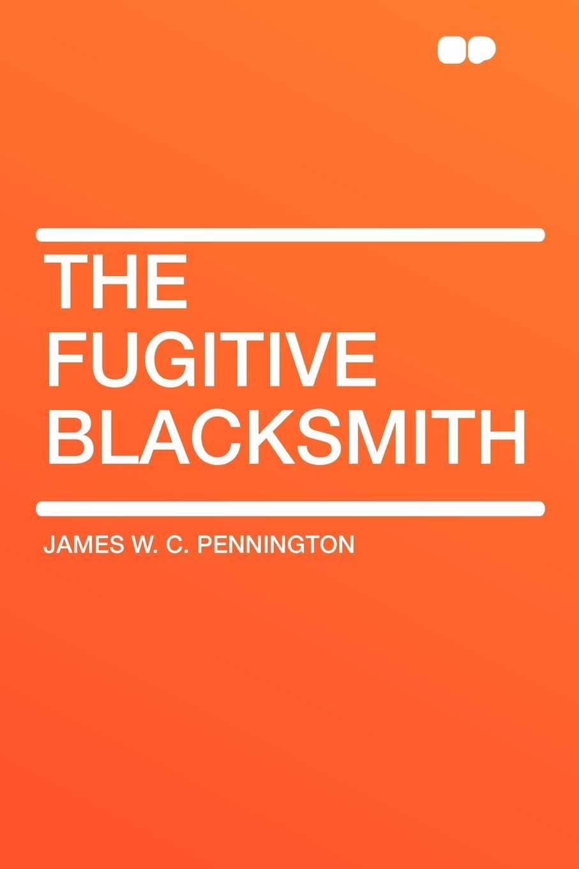 James W. C. Pennington The Fugitive Blacksmith вентилятор blacksmith vt1 2