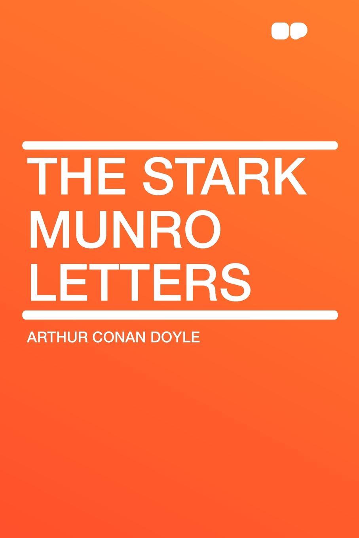 Arthur Conan Doyle The Stark Munro Letters артур конан дойл the stark munro letters