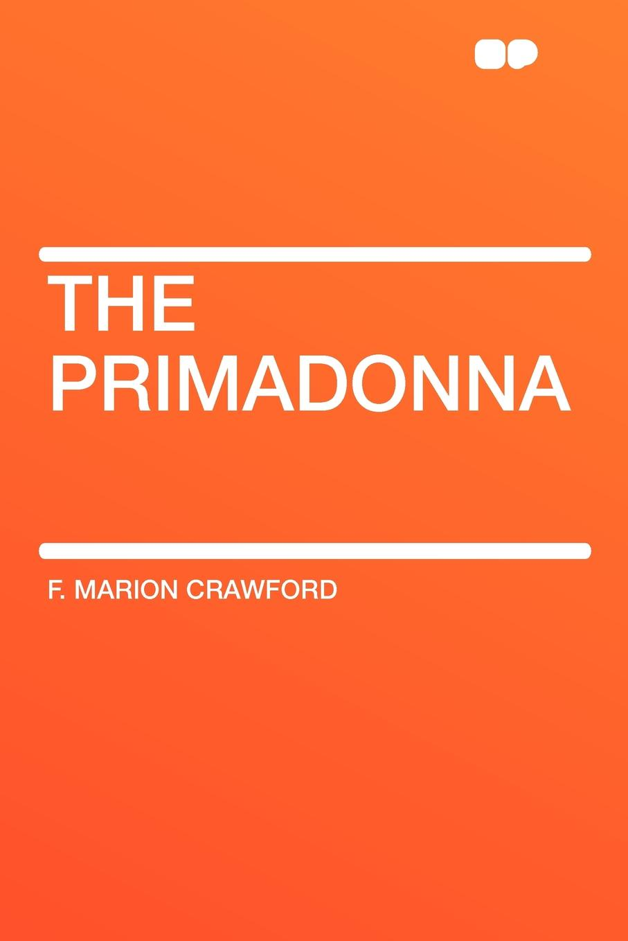 F. Marion Crawford The Primadonna купальник primadonna