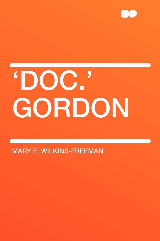 Mary E. Wilkins-Freeman 'Doc.' Gordon doc