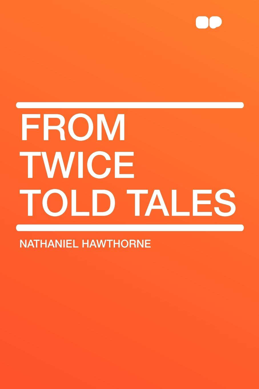 Hawthorne Nathaniel From Twice Told Tales hawthorne nathaniel the sister years from twice told tales
