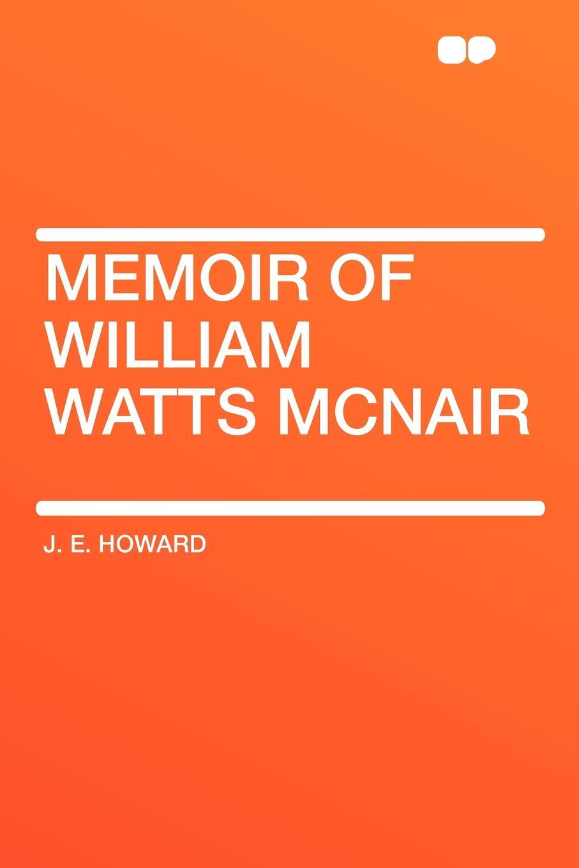 J. E. Howard Memoir of William Watts McNair william j donnelly coping catholic a memoir of practical faith