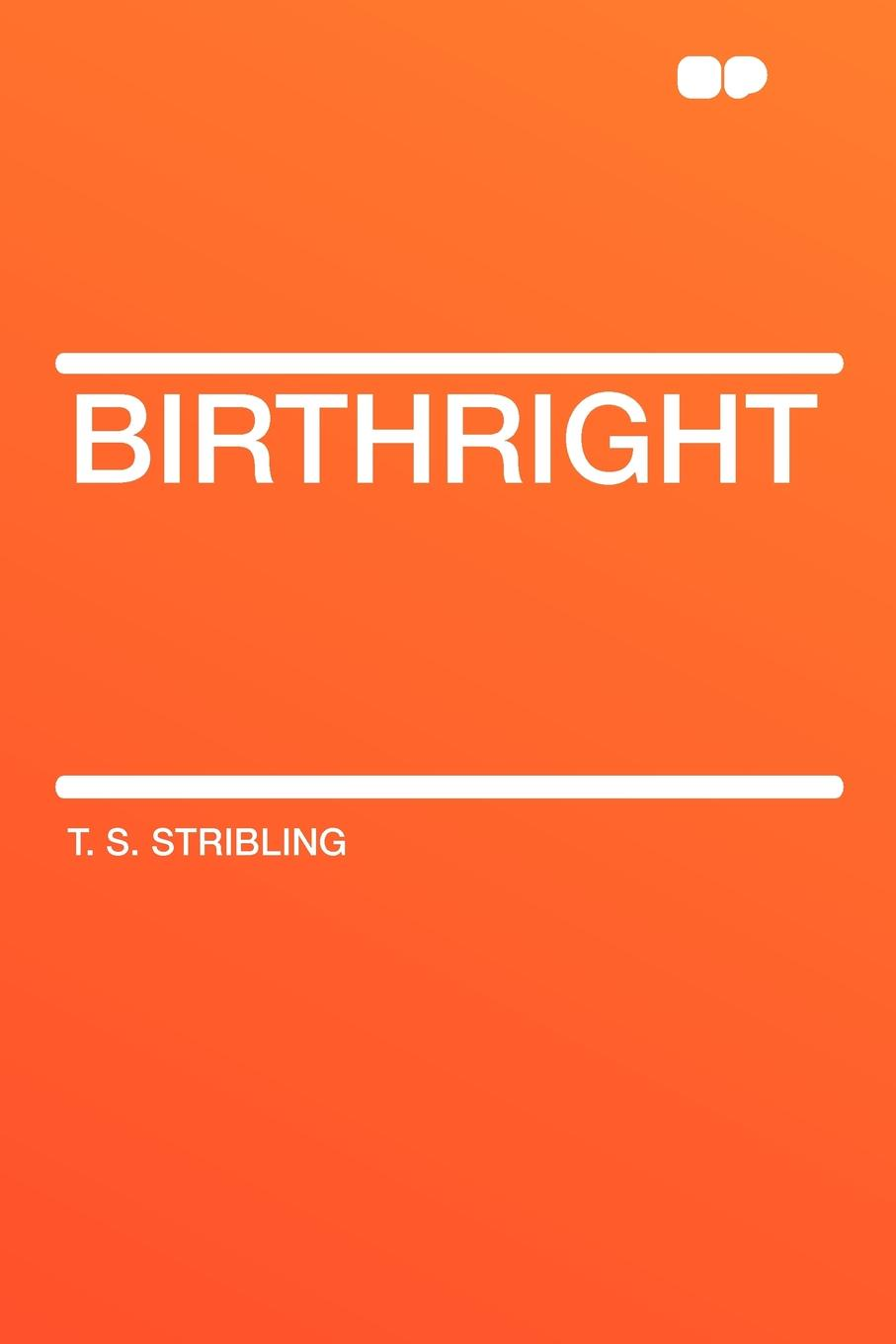 T. S. Stribling Birthright bronwyn williams beckett s birthright
