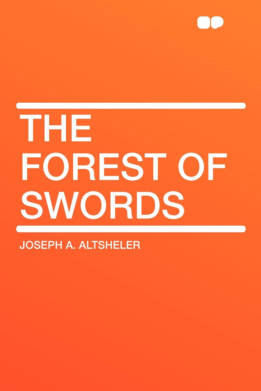 Joseph A. Altsheler The Forest of Swords markus sesko encyclopedia of japanese swords paperback
