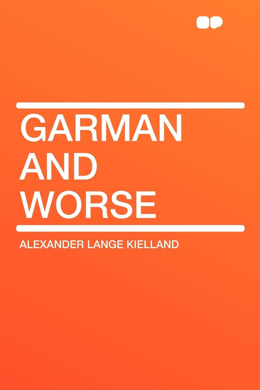 Alexander Lange Kielland Garman and Worse