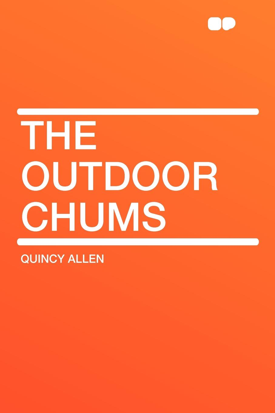 Quincy Allen The Outdoor Chums allen quincy the outdoor chums in the big woods or rival hunters of lumber run