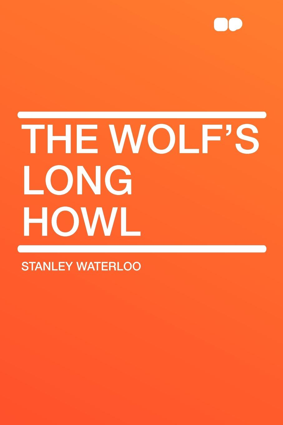 Stanley Waterloo The Wolf's Long Howl murder most howl