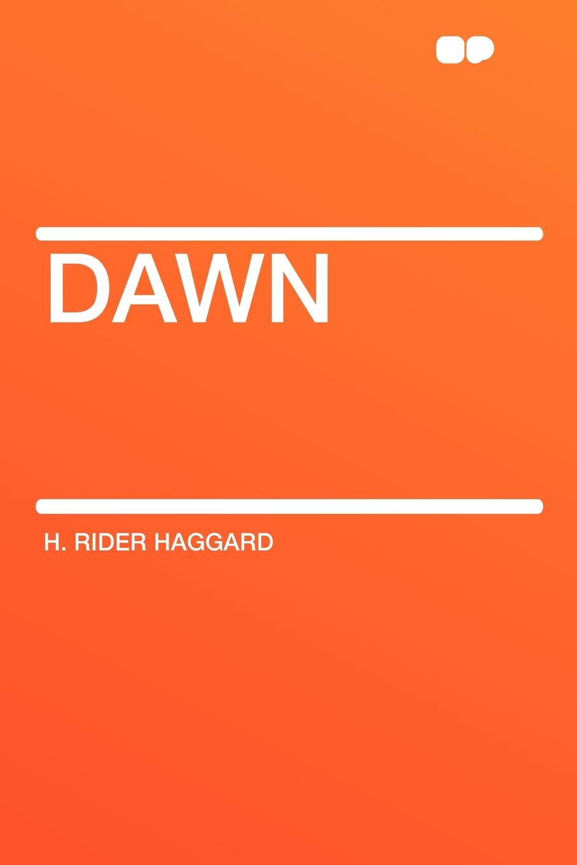 цена H. Rider Haggard Dawn онлайн в 2017 году
