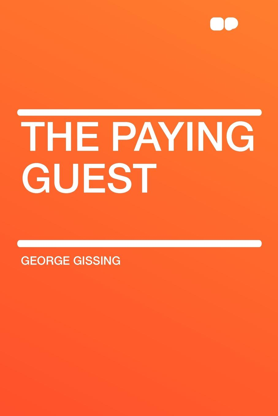 Gissing George The Paying Guest guest