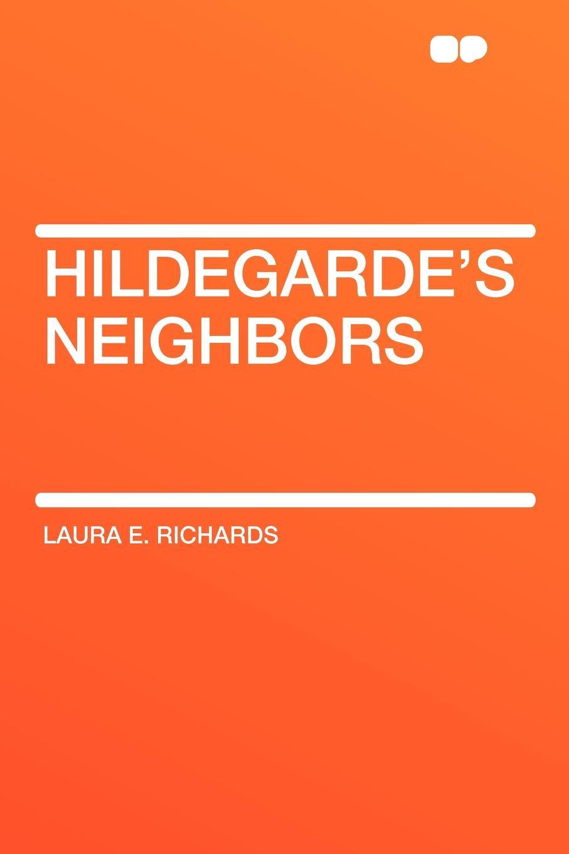 Laura E. Richards Hildegardes Neighbors
